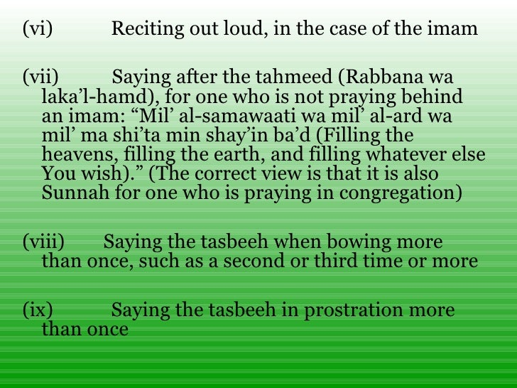 <ul><li>(vi) Reciting out loud, in the case of the imam </li></ul><ul><li>(vii) Saying after the tahm...
