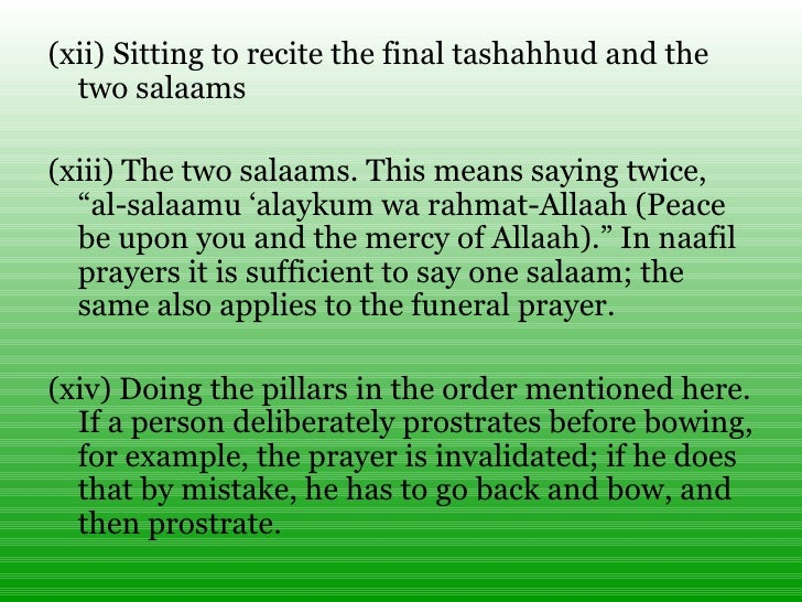 <ul><li>(xii)Sitting to recite the final tashahhud and the two salaams </li></ul><ul><li>(xiii)The two salaams. This mea...