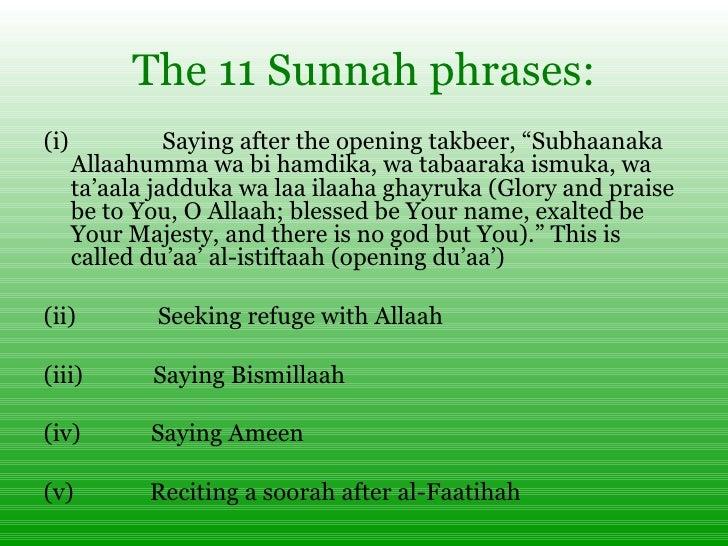 """The 11 Sunnah phrases: <ul><li>(i) Saying after the opening takbeer, """"Subhaanaka Allaahumma wa bi hamdika, ..."""
