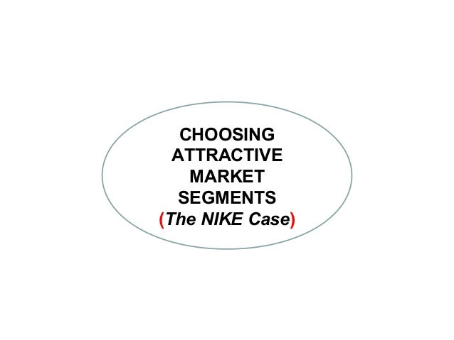 segmentation criteria for nike Follow this detailed guide to conducting customer analysis and segmentation and how to conduct customer analysis and customer your segmentation criteria.