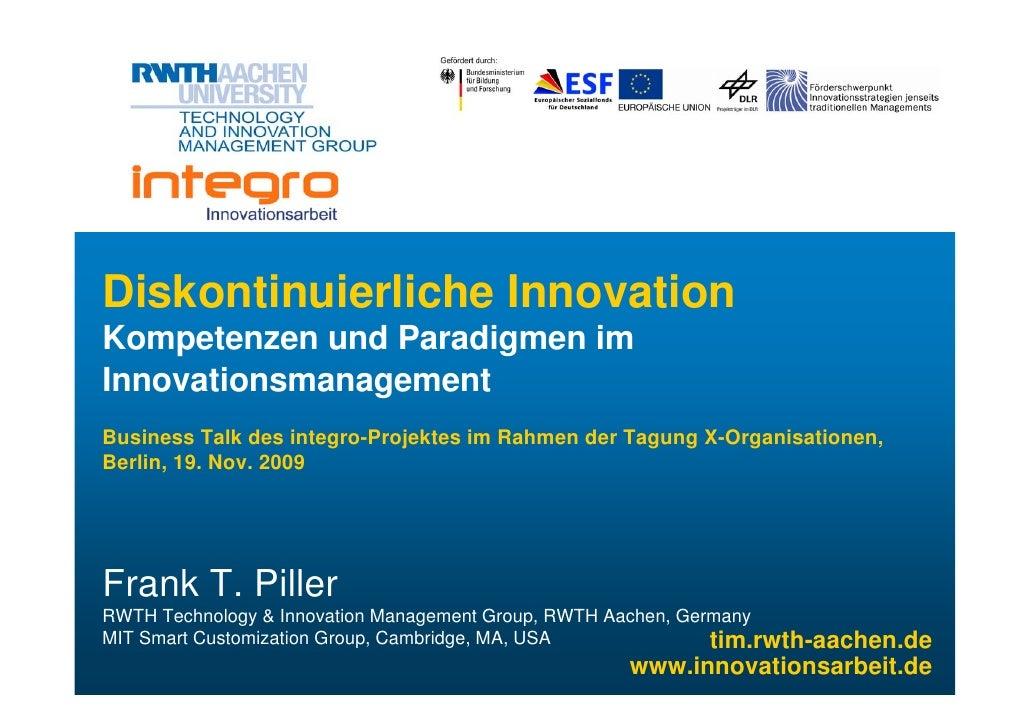 Diskontinuierliche Innovation Kompetenzen und Paradigmen im Innovationsmanagement Business Talk des integro-Projektes im R...