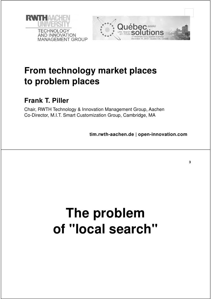 From technology market placesto problem placesFrank T. PillerChair, RWTH Technology & Innovation Management Group, AachenC...