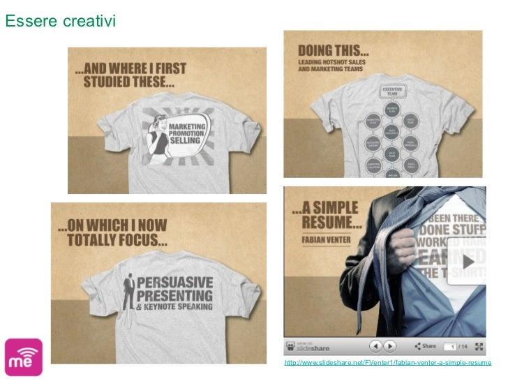 Essere creativi                  http://www.slideshare.net/FVenter1/fabian-venter-a-simple-resume