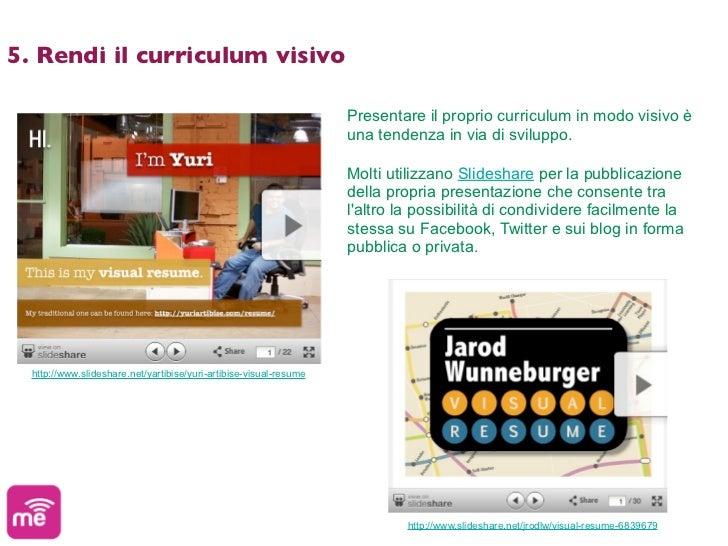 5. Rendi il curriculum visivo                                                                    Presentare il proprio cur...