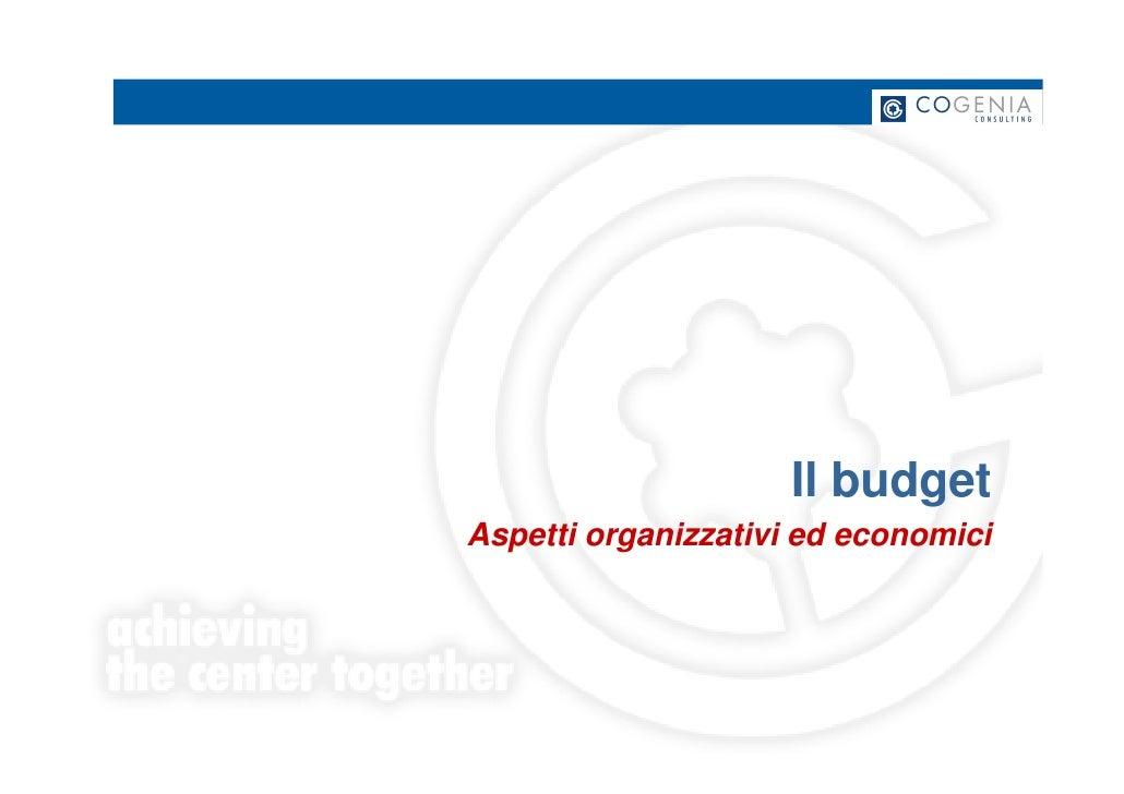 Il budget Aspetti organizzativi ed economici