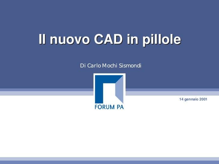 Il nuovo CAD in pillole      Di Carlo Mochi Sismondi                                14 gennaio 2001