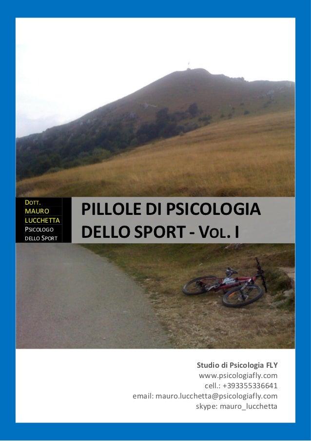 DOTT.MAUROLUCCHETTA              PILLOLE DI PSICOLOGIAPSICOLOGODELLO SPORT   DELLO SPORT - VOL. I                         ...