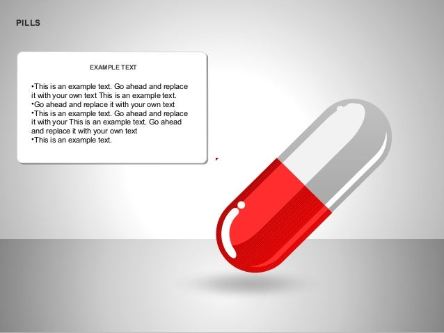 PILLS EXAMPLE TEXT •This is an example text. Go ahead and replace it with your own text This is an example text. •Go ahead...