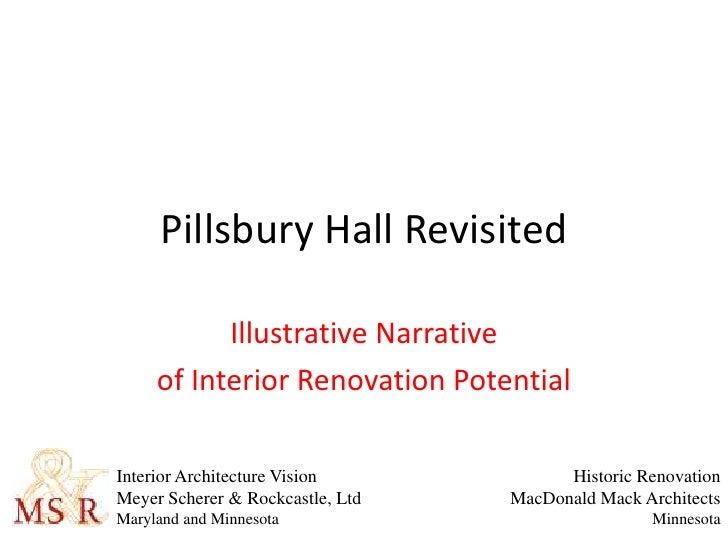 Pillsbury Hall Revisited<br />Illustrative Narrative <br />of Interior Renovation Potential<br />Interior Architecture Vis...