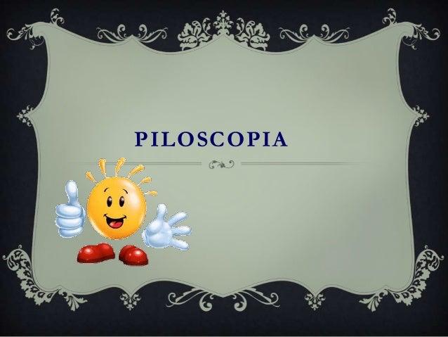 PILOSCOPIA