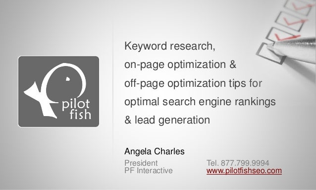 Angela Charles President PF Interactive Tel. 877.799.9994 www.pilotfishseo.com Keyword research, on-page optimization & of...