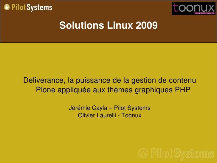 SolutionsLinux2009     Deliverance,lapuissancedelagestiondecontenu     PloneappliquéeauxthèmesgraphiquesPHP...