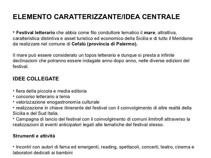 ELEMENTO CARATTERIZZANTE/IDEA CENTRALE  • Festival letterario che abbia come filo conduttore tematico il mare, attrattiva,...