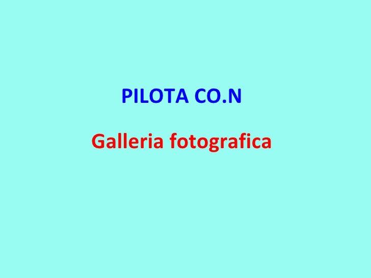 PILOTA CO.N Galleria fotografica