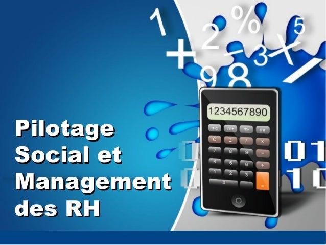 PilotagePilotage Social etSocial et ManagementManagement des RHdes RH