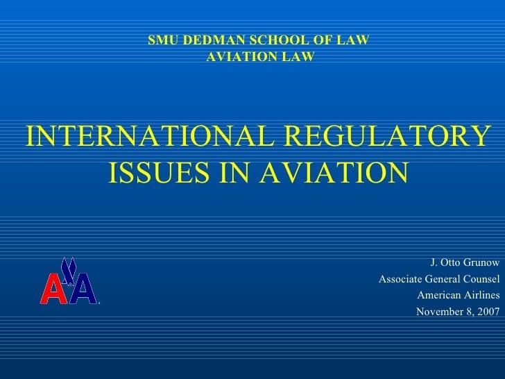 SMU DEDMAN SCHOOL OF LAW            AVIATION LAWINTERNATIONAL REGULATORY     ISSUES IN AVIATION                           ...