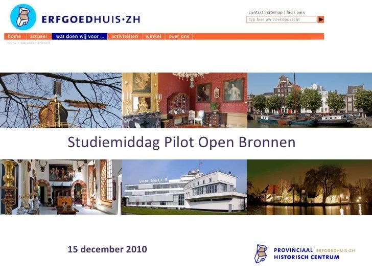 INTRODUCTIE Studiemiddag Pilot Open Bronnen 15 december 2010