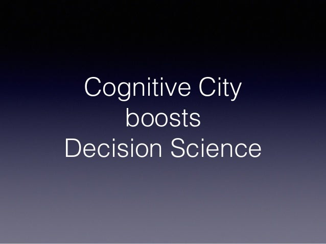 Cognitive City boosts Decision Science