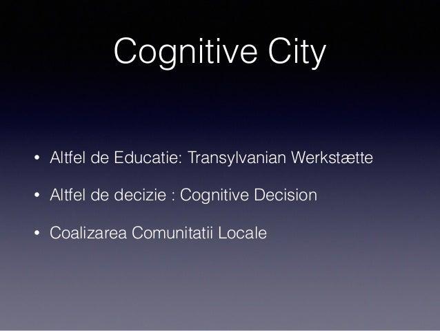Transylvanian Werkstaette in Cognitive City Oradea Slide 3