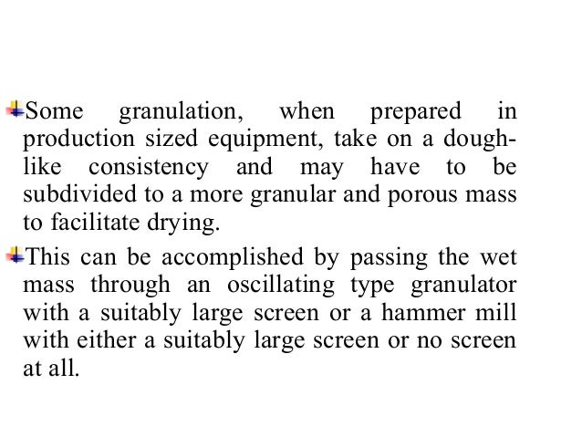Drying  The most common conventional method of drying a  granulation continues to be the circulating hot air oven, which  ...