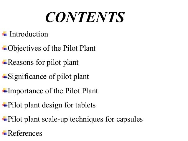 """Introduction  What is Pilot plant :  """"Defined as a part of the  pharmaceutical industry where a lab scale formula is  tran..."""