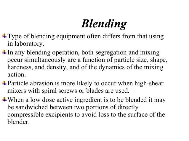 Equipments used for mixing  Sigma blade mixer.  Planetary mixer.  Twin shell blender.  High shear mixer