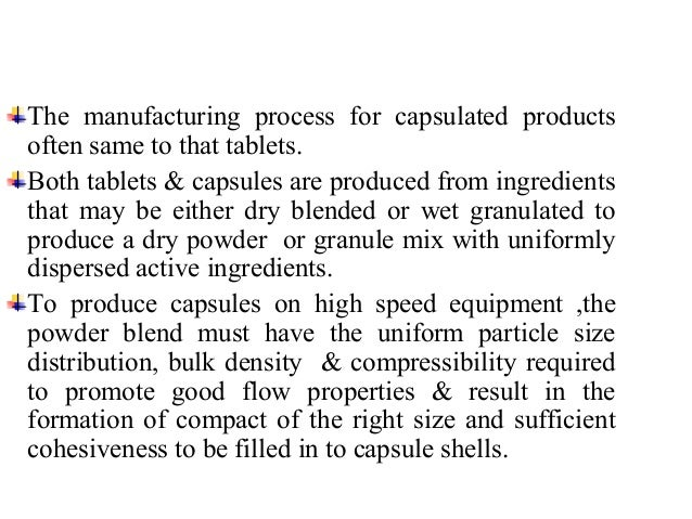 Manufacture of Hard Gelatin Capsules  1. Shell composition :  Gelatin :   Prepared by the hydrolysis of collagen.   Gela...