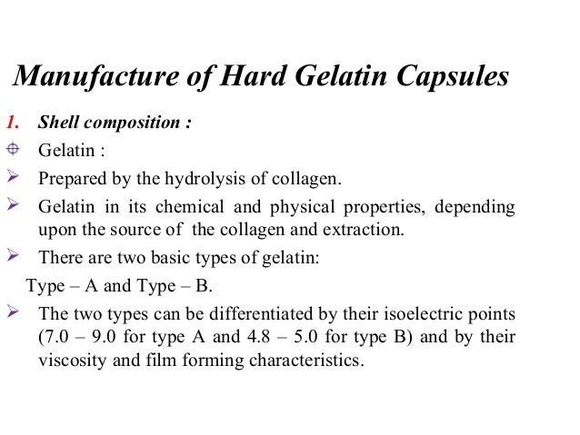 Combination of pork skin and bone gelatin are often used to  optimize shell characteristics.  The physicochemical proper...