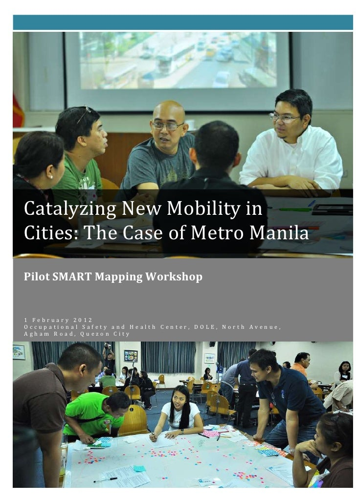 Catalyzing New Mobility inCities: The Case of Metro ManilaPilot SMART Mapping Workshop1 February 2012Occupational Safety a...
