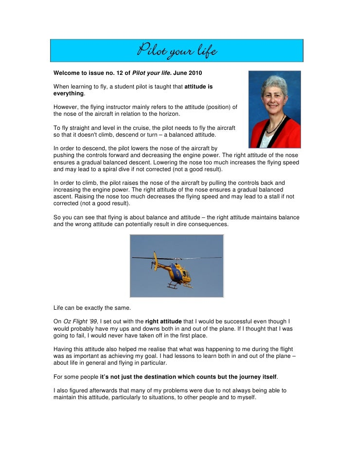 Pilot your lifeWelcome to issue no. 12 of Pilot your life. June 2010When learning to fly, a student pilot is taught that a...