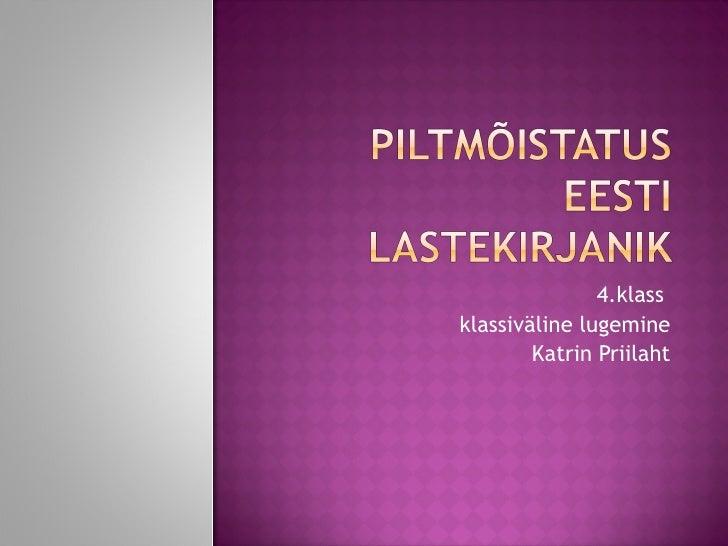 4.klass  klassiväline lugemine Katrin Priilaht