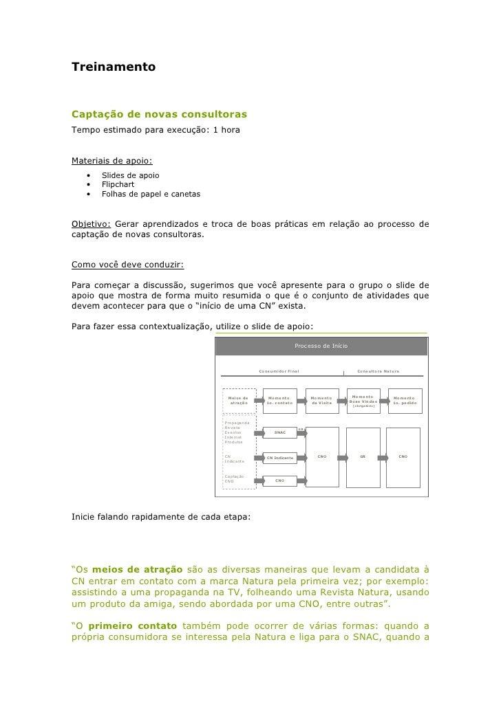 Treinamento   Captação de novas consultoras Tempo estimado para execução: 1 hora   Materiais de apoio:    •   Slides de ap...