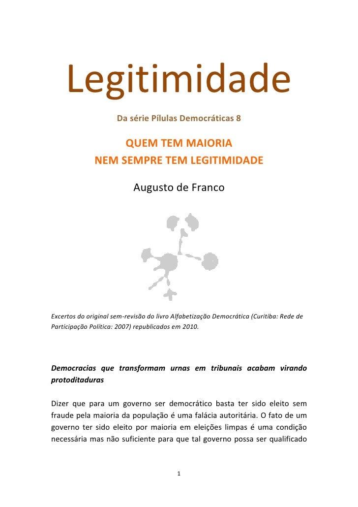 Legitimidade                       Da série Pílulas Democráticas 8                     QUEM TEM MAIORIA               NEM ...