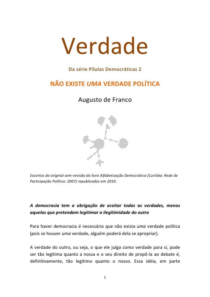 Verdade                       Da série Pílulas Democráticas 2             NÃO EXISTE UMA VERDADE POLÍTICA                 ...