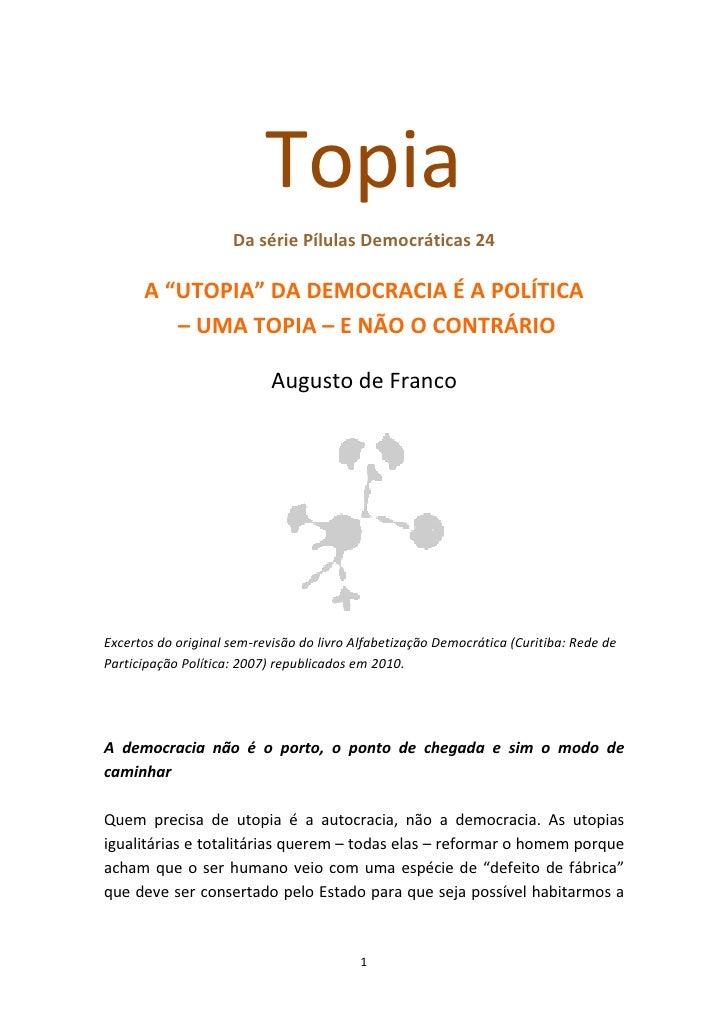 """Topia                      Da série Pílulas Democráticas 24        A """"UTOPIA"""" DA DEMOCRACIA É A POLÍTICA          – UMA TO..."""
