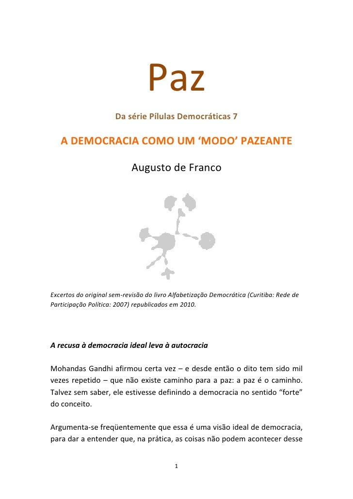 Paz                       Da série Pílulas Democráticas 7     A DEMOCRACIA COMO UM 'MODO' PAZEANTE                        ...
