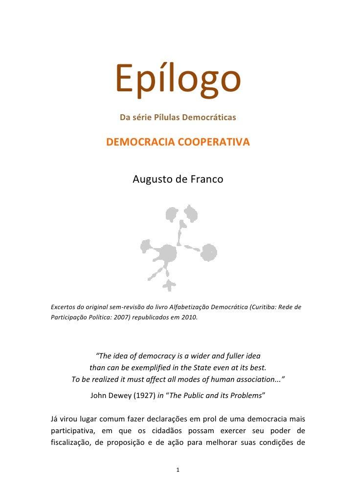 Epílogo                        Da série Pílulas Democráticas                    DEMOCRACIA COOPERATIVA                    ...