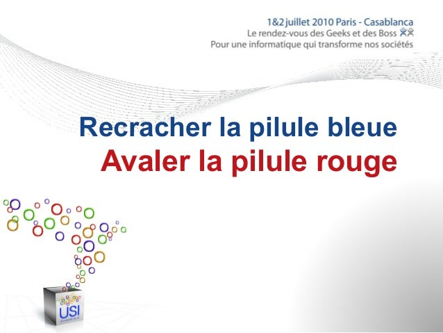 Recracher la pilule bleue Avaler la pilule rouge