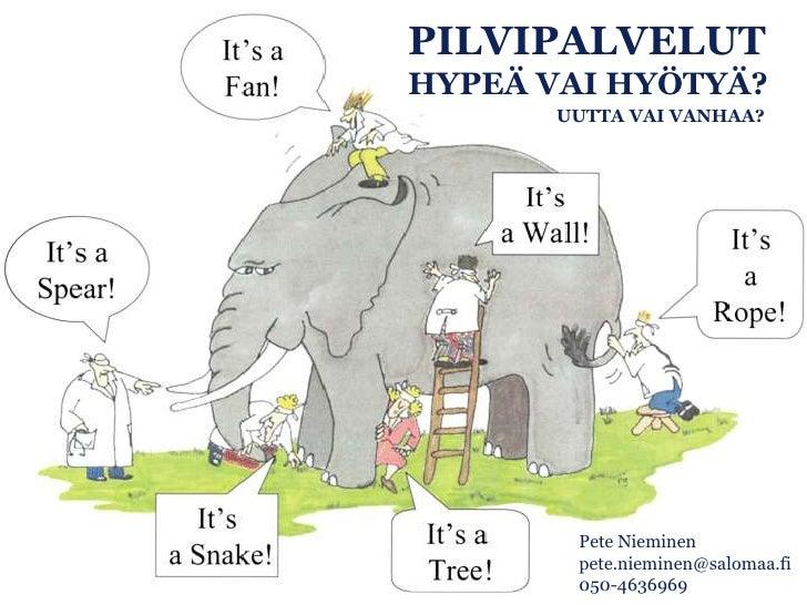 PILVIPALVELUT                                   HYPEÄ VAI HYÖTYÄ?                                          UUTTA VAI VANHA...