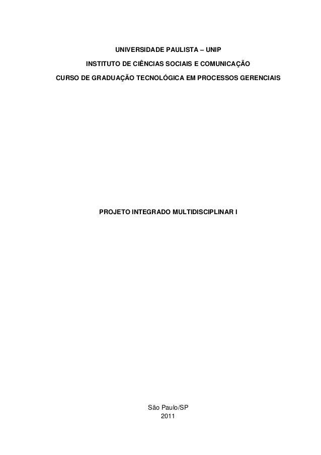 UNIVERSIDADE PAULISTA – UNIP INSTITUTO DE CIÊNCIAS SOCIAIS E COMUNICAÇÃO CURSO DE GRADUAÇÃO TECNOLÓGICA EM PROCESSOS GEREN...