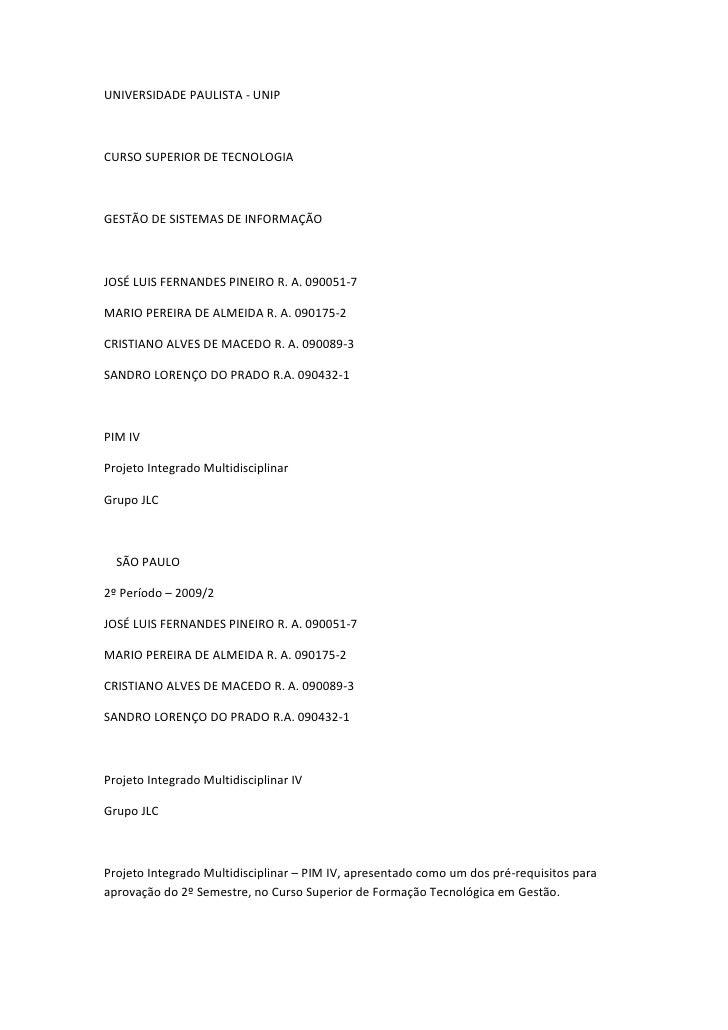 UNIVERSIDADE PAULISTA - UNIPCURSO SUPERIOR DE TECNOLOGIAGESTÃO DE SISTEMAS DE INFORMAÇÃOJOSÉ LUIS FERNANDES PINEIRO R. A. ...