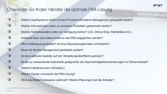 Checkliste: So finden Händler die optimale PIM-Lösung © www.twt.de Quelle: INTERNET WORLD Business 8/14 ! Welche Quellsyst...