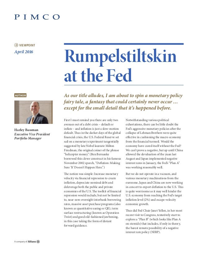 VIEWPOINT Rumpelstiltskin at the Fed As our title alludes, I am about to spin a monetary policy fairy tale, a fantasy that...
