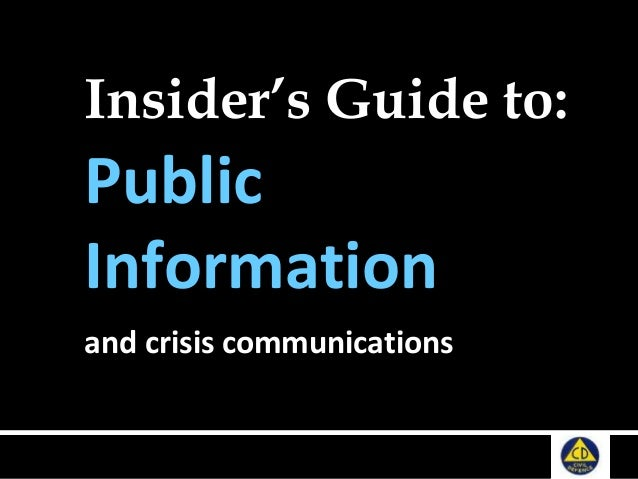 Insider's Guide to: Public Information and crisis communications