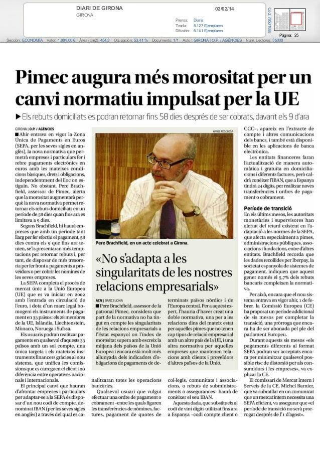 02/02/14  GIRONA Prensa: Diaria Tirada: 8.127 Ejemplares Difusión: 6.141 Ejemplares Sección: ECONOMÍA  Valor: 1.884,00 €  ...