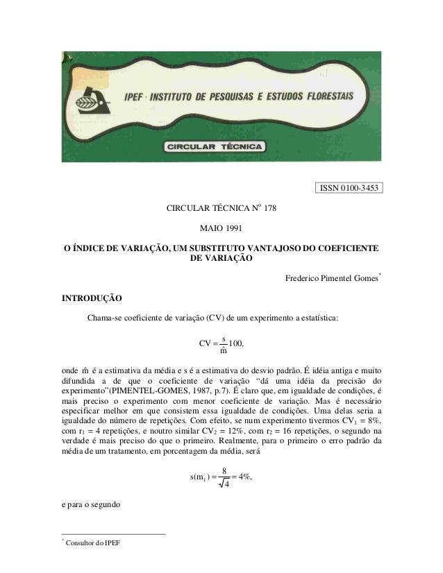 ISSN 0100-3453 CIRCULAR TÉCNICA No 178 MAIO 1991 O ÍNDICE DE VARIAÇÃO, UM SUBSTITUTO VANTAJOSO DO COEFICIENTE DE VARIAÇÃO ...