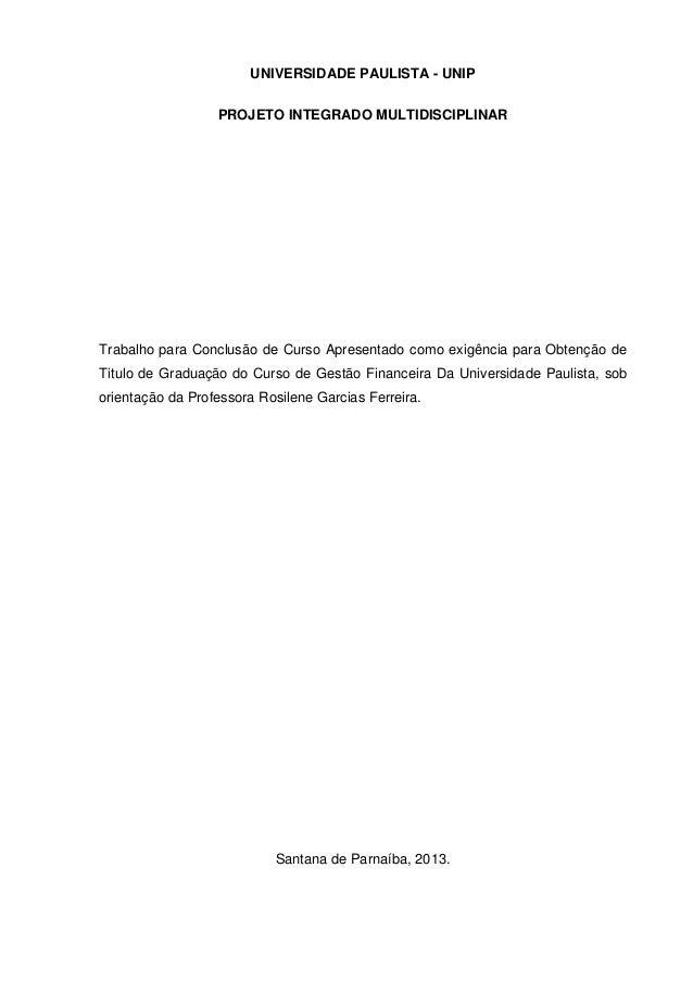 UNIVERSIDADE PAULISTA - UNIP  PROJETO INTEGRADO MULTIDISCIPLINAR  Trabalho para Conclusão de Curso Apresentado como exigên...