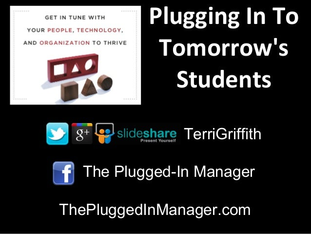 Plugging In To           Tomorrows             Students              TerriGriffith  The Plugged-In ManagerThePluggedInMana...