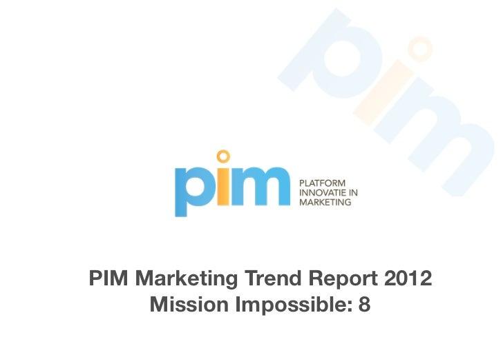 PIM Marketing Trend Report 2012     Mission Impossible: 8