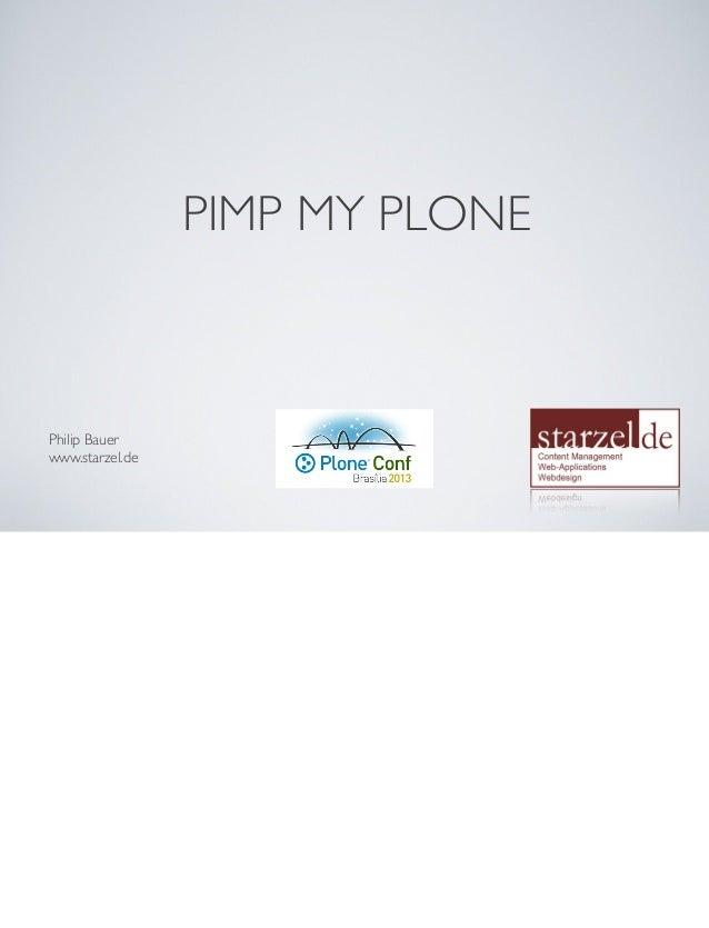 PIMP MY PLONE Philip Bauer www.starzel.de